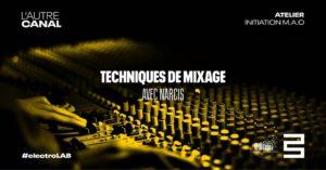 Atelier #electroLAB • Techniques de mixage, avec Narcis