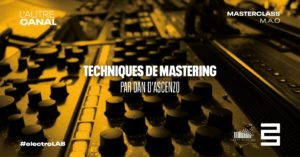 Masterclass #electroLAB • Techniques de Mastering